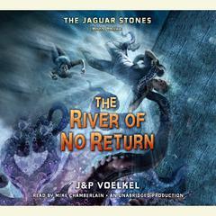 The River of No Return by Jon Voelkel, J&P Voelkel