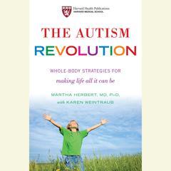 The Autism Revolution by Martha Herbert, Dr. Martha Herbert, Karen Weintraub
