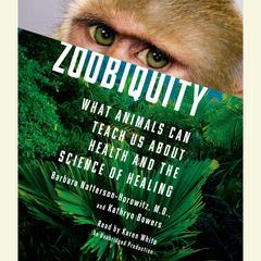 Zoobiquity by Barbara Natterson-Horowitz, Kathryn Bowers