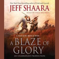 A Blaze of Glory by Jeff Shaara, Jeffrey M. Shaara