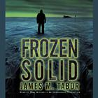 Frozen Solid by James Tabor