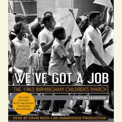 We've Got a Job by Cynthia Y. Levinson
