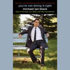 You're Not Doing It Right by Michael Ian Black