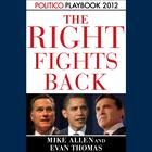 The Right Fights Back by Mike Allen, Evan Thomas, Politico