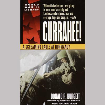 Currahee! by Donald R. Burgett