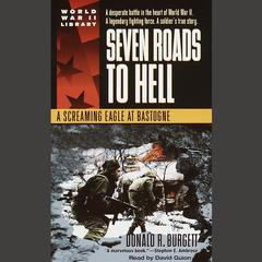 Seven Roads to Hell by Donald R. Burgett