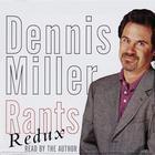 Rants Redux by Dennis Miller