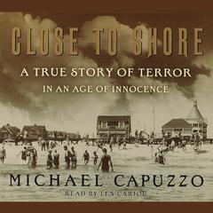 Close to Shore by Michael Capuzzo
