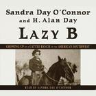 Lazy B by Sandra Day O'Connor, Sandra Day O'Connor, H. Alan Day
