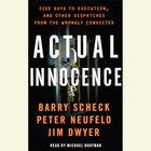 Actual Innocence by Barry Scheck, Peter Neufeld, Jim Dwyer