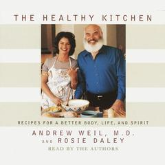 The Healthy Kitchen by Andrew Weil, MD, Rosie Daley