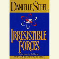 Irresistible Forces by Danielle Steel