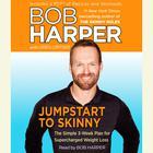 Jumpstart to Skinny by Bob Harper, Greg Critser