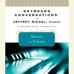 Mozart and Friends by Jeffrey Siegel