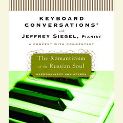 The Romanticism of the Russian Soul by Jeffrey Siegel