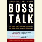Boss Talk by The Staff of The Wall Street Journal