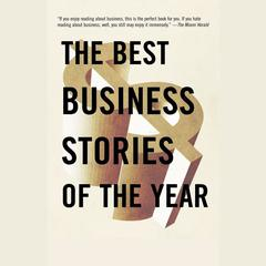 The Best Business Stories of the Year by Andrew Leckey, Ken Auletta