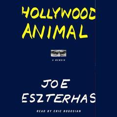 Hollywood Animal by Joe Eszterhas