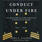 Conduct Under Fire by John Glusman