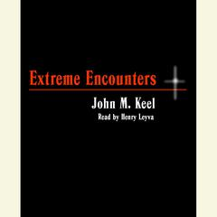 Extreme Encounters by Greg Emmanuel