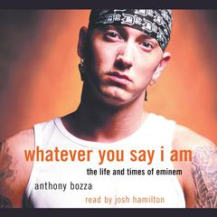 Whatever You Say I Am by Anthony Bozza
