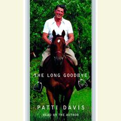 The Long Goodbye by Patti Davis
