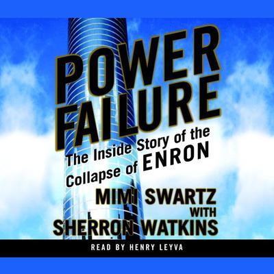 Power Failure by Mimi Swartz, Sherron Watkins
