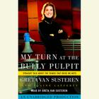 My Turn at the Bully Pulpit by Greta Van Susteren, Elaine Lafferty