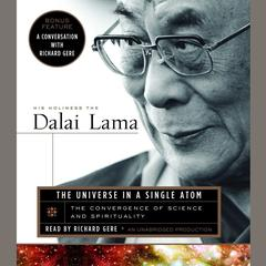 The Universe in a Single Atom by Tenzin Gyatso, His Holiness the 14th Dalai Lama