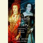 Elizabeth and Mary by Jane Dunn