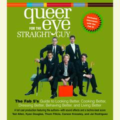 Queer Eye For the Straight Guy by Ted Allen, Kyan Douglas, Thom Filicia, Carson Kressley, Jai Rodriguez