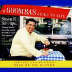 A Goomba's Guide to Life by Steven R. Schirripa, Charles Fleming