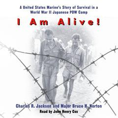 I Am Alive! by Charles R. Jackson, Charles Jackson, Bruce H. Norton