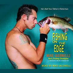 Fishing on the Edge by Mike Iaconelli, Brian Kamenetzky, Andrew Kamenetzky
