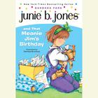 Junie B.Jones and That Meanie Jim's Birthday by Barbara Park
