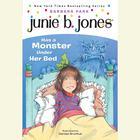 Junie B.Jones Has a Monster Under Her Bed by Barbara Park