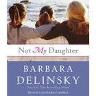 Not My Daughter by Barbara Delinsky