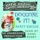 Katie Kazoo, Switcheroo #8: Doggone It! by Nancy Krulik
