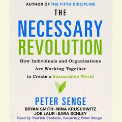 The Necessary Revolution by Peter M. Senge, Bryan Smith, Nina Kruschwitz, Joe Laur, Sara Schley
