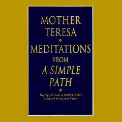 Meditations from a Simple Path by Mother Teresa, Mother Teresa of Calcutta