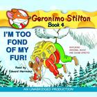 Geronimo Stilton #4: I'm Too Fond of My Fur by Geronimo Stilton