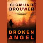 Broken Angel by Sigmund Brouwer