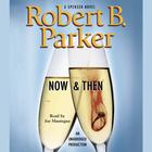 Now & Then by Robert B. Parker