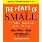 The Power of Small by Linda Kaplan Thaler, Robin Koval