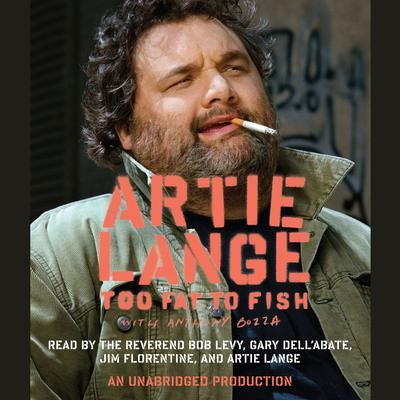 Too Fat to Fish by Artie Lange, Anthony Bozza