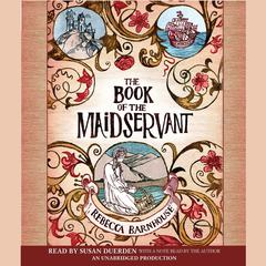 The Book of the Maidservant by Rebecca Barnhouse