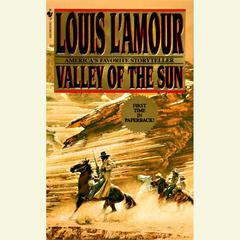 Valley of the Sun by Louis L'Amour, Louis L'Amour
