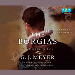 The Borgias by G. J. Meyer