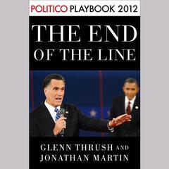 The End of the Line by Glenn Thrush, Jonathan Martin