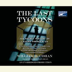 The Last Tycoons by William Cohan